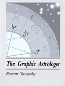 The Graphic Astrologer, published 1991 by Roman Oleh Yaworsky